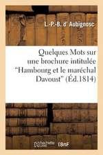 Quelques Mots Sur Une Brochure Intitulee 'Hambourg Et Le Marechal Davoust'