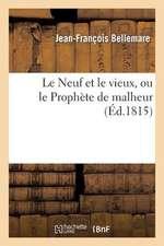 Le Neuf Et Le Vieux, Ou Le Prophete de Malheur