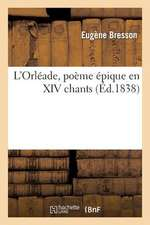 L'Orleade, Poeme Epique En XIV Chants