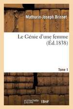 Le Genie D'Une Femme. Tome 1