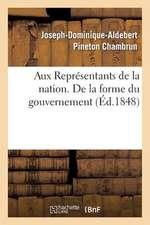 Aux Representants de La Nation. de La Forme Du Gouvernement