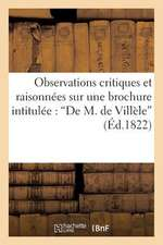 Observations Critiques Et Raisonnees Sur Une Brochure Intitulee