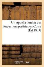 Un Appel A L'Union Des Forces Bonapartistes En Corse