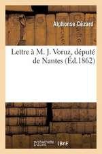 Lettre A M. J. Voruz, Depute de Nantes