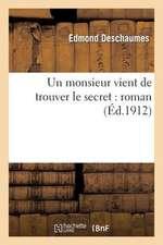 Un Monsieur Vient de Trouver Le Secret