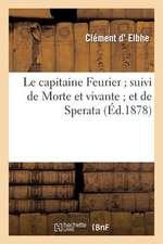 Le Capitaine Feurier; Suivi de Morte Et Vivante; Et de Sperata