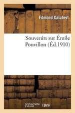 Souvenirs Sur Emile Pouvillon