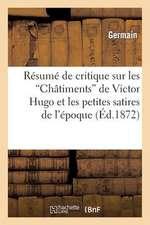 Resume de Critique Sur Les 'Chatiments' de Victor Hugo Et Les Petites Satires de L'Epoque