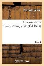 La Caverne de Sainte-Marguerite. Tome 4