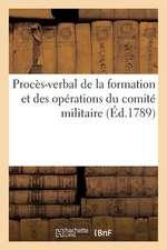 Proces-Verbal de La Formation Et Des Operations Du Comite Militaire (Ed.1789):  , Le 10 Prairial an VI...
