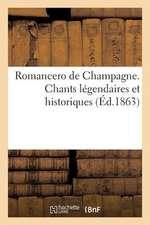 Romancero de Champagne. Chants Legendaires Et Historiques (Ed.1863)