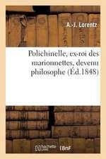 Polichinel, Ex-Roi Des Marionnettes, Devenu Philosophe