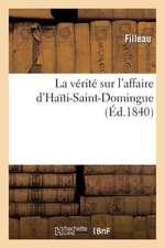 La Verite Sur L'Affaire D'Haiti-Saint-Domingue