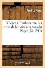 D'Alger a Tombouctou, Des Rives de La Loire Aux Rives Du Niger