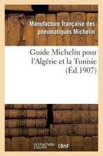 Guide Michelin Pour L'Algerie Et La Tunisie
