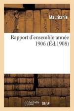 Rapport D'Ensemble Annee 1906