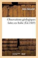 Observations Geologiques Faites En Italie