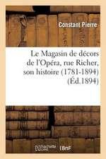 Le Magasin de Decors de L'Opera, Rue Richer, Son Histoire (1781-1894)