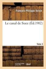 Le Canal de Suez. Tome 3