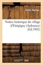Notice Historique Du Village D'Etrepigny (Ardennes), Jadis de La Chatellenie Et Prevote de Mezieres