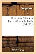 Etude Obstetricale de L'Arc Anterieur Du Bassin