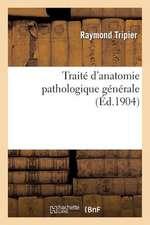 Traite D'Anatomie Pathologique Generale