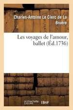 Les Voyages de L'Amour, Ballet
