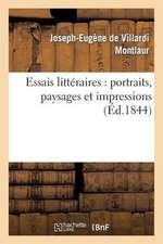Essais Litteraires:  Portraits, Paysages Et Impressions
