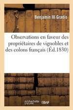 Observations En Faveur Des Proprietaires de Vignobles Et Des Colons Francais