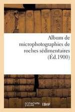 Album de Microphotographies de Roches Sedimentaires