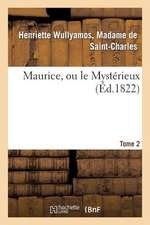 Maurice, Ou Le Mysterieux. Tome 2
