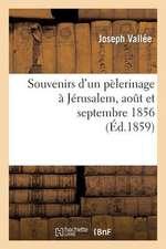 Souvenirs D'Un Pelerinage a Jerusalem