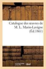 Catalogue Des Oeuvres de M. L. Marin-LaVigne