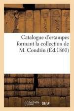 Catalogue D'Estampes Formant La Collection de M. Condrin