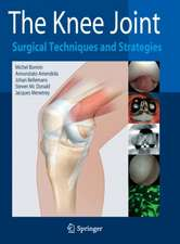 The Knee Joint: Surgical Techniques and Strategies