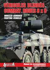 Vehicules Blindes de Combat A Roues 8 X 8:  Wheeled Armored Fighting Vehicles