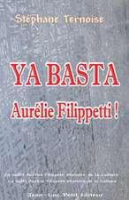 YA Basta Aurelie Filippetti!:  CA Suffit Aurelie Filippetti Ministre de La Culture En Contrat Avec Un Editeur Traditionnel