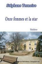 Onze Femmes Et La Star:  Piece de Theatre Destinee Aux Troupes de Onze Comediennes
