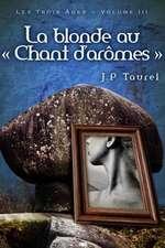 La Blonde Au Chant D'Aromes (Les Trois Ages - Volume 3)