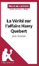 La Vérité sur l'affaire Harry Quebert de Joël Dicker (Fiche de lecture)