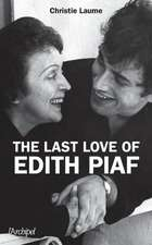 The Last Love of Edith Piaf:  The 8 Stages of Depression