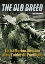 La 1st Marine Division Dans L'Enfer Du Pacifique:  The Old Breed