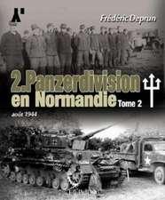 2. Panzerdivision En Normandie. Tome 2