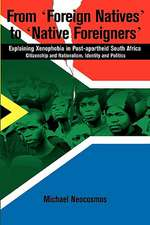 From Foreign Natives to Native Foreigners. Explaining Xenophobia in Post-Apartheid South Africa. 2nd Ed:  New Lines of Reflection
