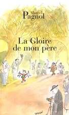 La Gloire de Mon Pere:  de L'Histoire a la Fiction