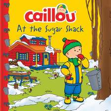 Caillou at the Sugar Shack
