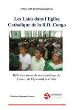 Les Laics Dans L'Eglise Catholique de La Rd Congo