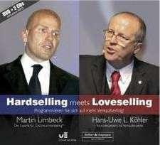 Hardselling meets Loveselling - Programmieren Sie sich auf mehr Verkaufserfolg!