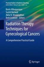 Radiation Therapy Techniques for Gynecological Cancers: A Comprehensive Practical Guide