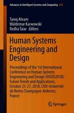 Human Systems Engineering and Design: Proceedings of the 1st International Conference on Human Systems Engineering and Design (IHSED2018): Future Trends and Applications, October 25-27, 2018, CHU-Université de Reims Champagne-Ardenne, France